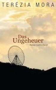 Terezia Mora - Das Ungeheuer - Deutscher Buchpreis