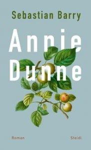 Sebastian Barry - Annie Dunne
