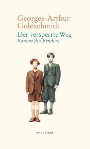 Georges-Arthur Goldschmidt - Der versperrte Weg