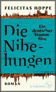 Felicitas Hopp - Die Niebelungen. Ein deutscher Stummfilm