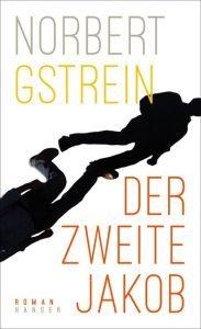 Norbert Gstrein - Der zweite Jakob
