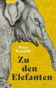 Peter Karoshi - Zu den Elefanten